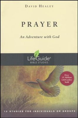 Prayer, LifeGuide Topical Bible Studies  -     By: David Healey