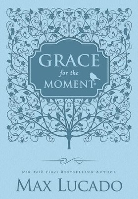 Grace for the Moment - Women's Edition: Inspirational Thoughts for Each Day of the Year - eBook  -     By: Max Lucado