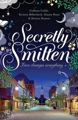 Secretly Smitten - eBook  -     By: Colleen Coble, Diann Hunt & Kristen Billerbeck