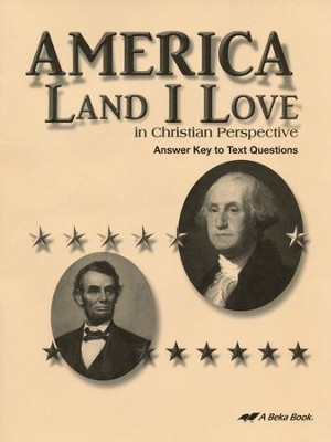 Abeka America: Land I Love in Christian Perspective Answer  Key to Text Questions (Grade 8)  -