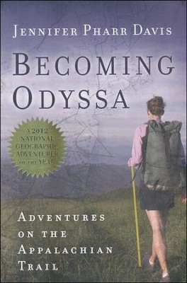 Becoming Odyssa: Epic Adventures on the Appalachian Trail  -     By: Jennifer Phar Davis