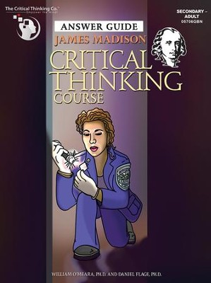 James Madison Critical Thinking Course Instruction/ Answer Guide  -     By: William O'Meara Ph.D., Daniel Flage Ph.D.