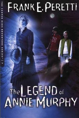The Cooper Kids Adventure Series #7: The Legend of Annie Murphy   -     By: Frank E. Peretti