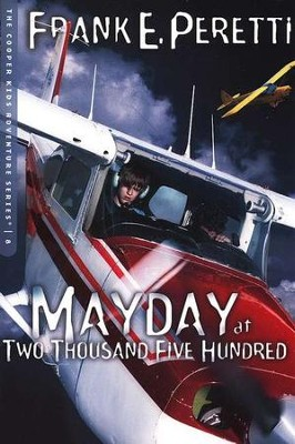 The Cooper Kids Adventure Series #8: Mayday at Two Thousand Five  Hundred  -     By: Frank E. Peretti