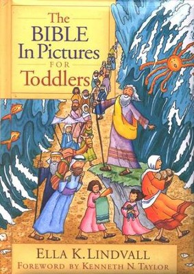 The Bible in Pictures for Toddlers     -     By: Ella K. Lindvall, Kenneth N. Taylor