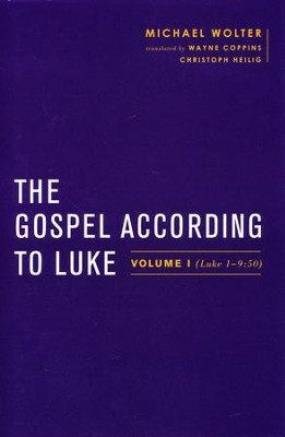 The Gospel According to Luke: Volume I (Luke 1–9:50)  -     By: Michael Wolter, Wayne Coppins, Simon Gathercole