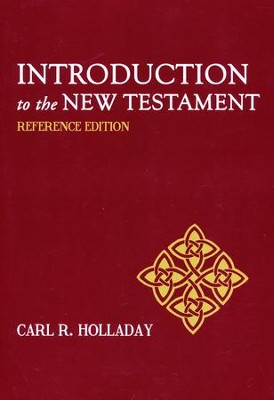 Introduction to the New Testament: Reference Edition  -     By: Carl R. Holladay