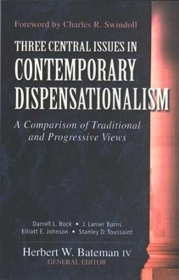 Three Central Issues in Contemporary Dispensationalism   -     Edited By: Herbert W. Bateman IV