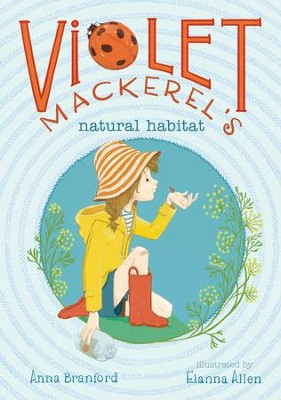 Violet Mackerel's Natural Habitat - eBook  -     By: Anna Branford     Illustrated By: Elanna Allen