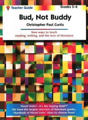 Bud, Not Buddy, Novel Units Teacher's Guide, Grades 5-6   -     By: Christopher Paul Curtis