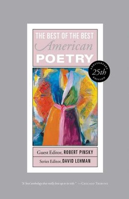 Best of the Best American Poetry: 25th Anniversary Edition - eBook  -     Edited By: David Lehman     By: Robert Pinsky