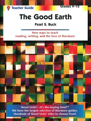 Good Earth, Novel Units Teacher's Guide, Grades 9-12   -     By: Pearl Buck