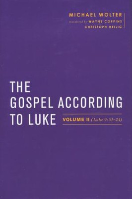 The Gospel According to Luke: Volume II (Luke 9:51-24)  -     By: Michael Wolter, Wayne Coppins, Christoph Heilig