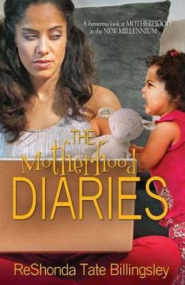The Motherhood Diaries - eBook  -     By: RoShonda Tate Billingsly