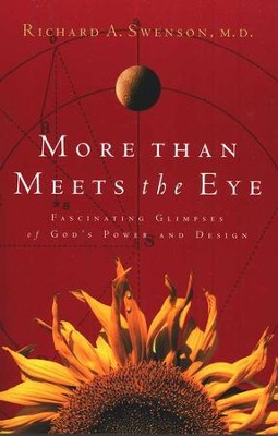 More Than Meets the Eye                                      -     By: Richard A. Swenson M.D.