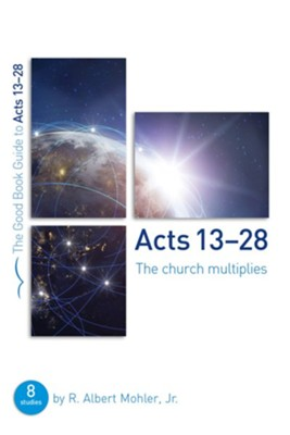 Acts 13-28: The Church Multiplies  -     By: R. Albert Mohler Jr.