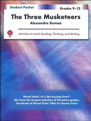The Three Musketeers, Novel Units Student Packet, Grades 9-12   -     By: Alexandre Dumas