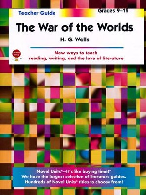 War of the Worlds, Novel Units Teacher's Guide, Grades 9-12   -     By: H.G. Wells