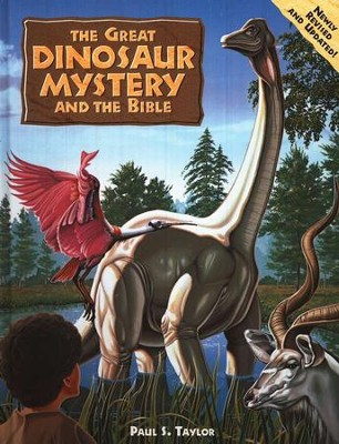 The Great Dinosaur Mystery and the Bible   -     By: Paul Taylor