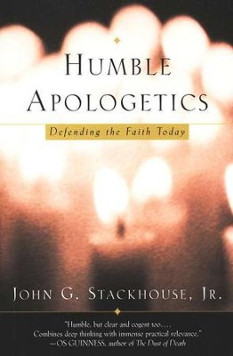 Humble Apologetics: Defending the Faith Today   -     By: John G. Stackhouse