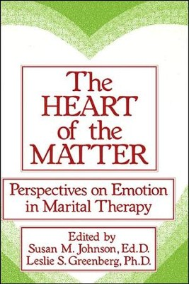The Heart of the Matter: Perspectives on Emotion in Marital: Perspectives on Emotion in Marital Therapy  -     By: Susan M. Johnson