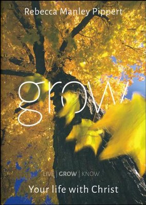 Grow: Your Life with Christ--DVD Curriculum  -     By: Rebecca Manley Pippert