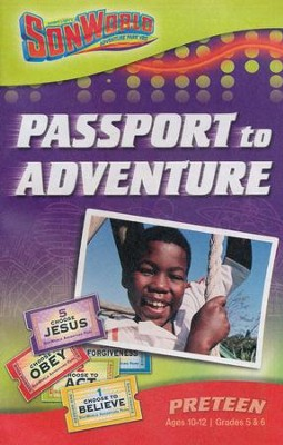 SonWorld Adventure Park: Passport to Adventure Student Book,  Preteen, Ages 10-12 / Grades 5&6  -