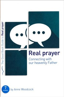 Real Prayer, Good Book Guides   -     By: Anne Woodcock