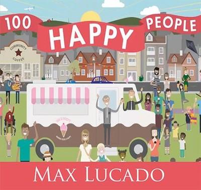 100 happy people sermon series by max lucado max lucado 100 happy people sermon series by max lucado by max lucado ccuart Image collections