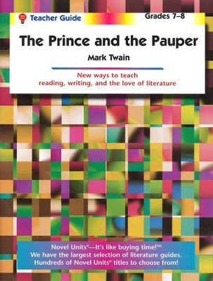 The Prince and the Pauper, Novel Units Teacher's Guide, Grades 7-8   -     By: Mark Twain