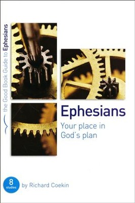 Ephesians: Your Place in God's Plan  -     By: Richard Coekin