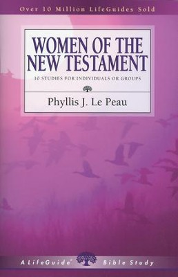 Women of the New Testament, LifeGuide Character Bible Study   -     By: Phyllis J. Le Peau