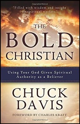 The Bold Christian:Using Your God Given Spiritual Authority as a Believer  -     By: Chuck Davis