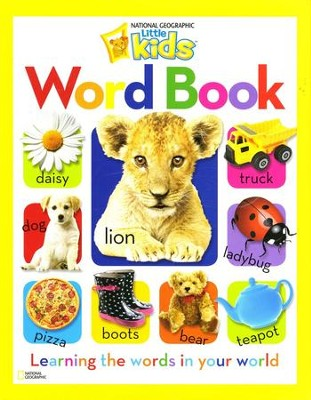 National Geographic Little Kids Word Book: Learning the Words in Your World  -     By: National Geographic