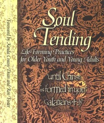 Soul Tending: Life-Forming Practices for Older Youth & Young Adults  -