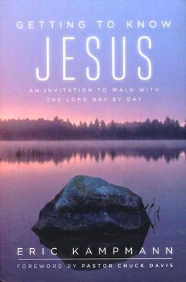 Getting To Know Jesus:An Invitation To Walk With the Lord Day by Day  -     By: Eric Kampmann