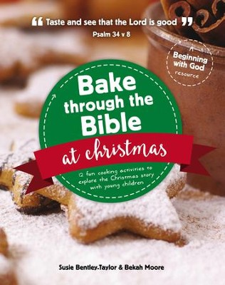 Bake through the Bible at Christmas  -     By: Susie Bentley-Taylor, Bekah Moore