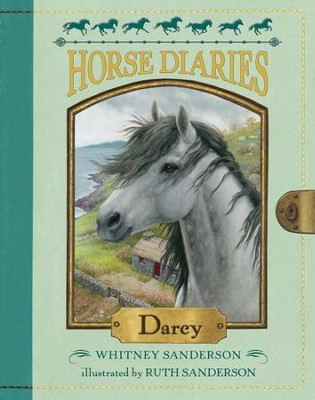 Horse Diaries #10: Darcy - eBook  -     By: Whitney Sanderson     Illustrated By: Ruth Sanderson