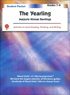 The Yearling, Novel Units Student Packet, Grades 7-8   -     By: Majorie Kinnan Rawlings