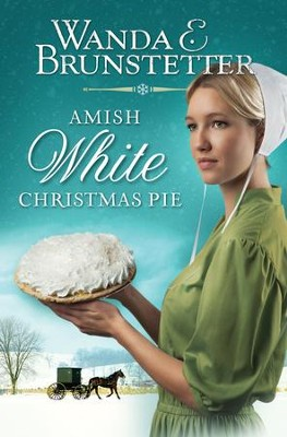 Amish White Christmas Pie - eBook  -     By: Wanda E. Brunstetter