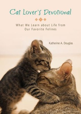 Cat Lover's Devotional: What We Learn about Life from Our Favorite Felines - eBook  -     By: Katherine Anne Douglas