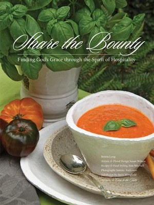 Share the Bounty: Finding God's Grace through the Spirit of Hospitality - eBook  -     By: Benita Long