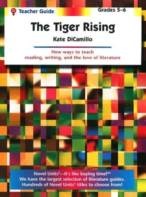 The Tiger Rising, Novel Units Teacher's Guide, Grades 5-6   -     By: Kate DiCamillo