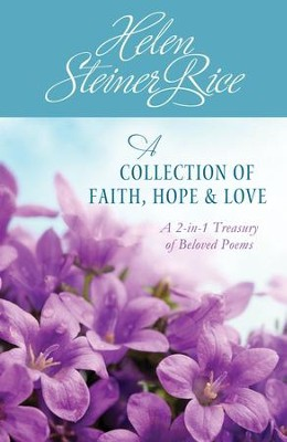 Helen Steiner Rice: A Collection of Faith, Hope, and Love - eBook  -     By: Helen Steiner Rice