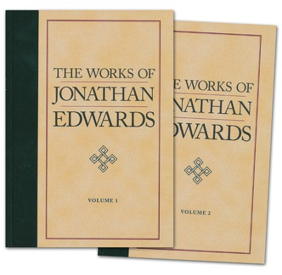 The Works of Jonathan Edwards, 2 Volumes   -     By: Jonathan Edwards