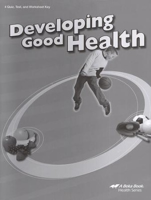 Abeka Developing Good Health Quizzes, Tests & Worksheets  Key, Third Edition  -