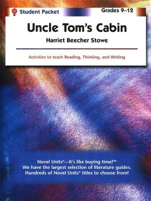 Uncle Tom's Cabin, Novel Units Student Packet, Grades 9-12   -     By: Harriet Beecher Stowe