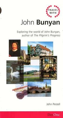 Travel With John Bunyan: Exploring the World of John Bunyan, Author of The Pilgrim's Progress  -     By: John Pestell