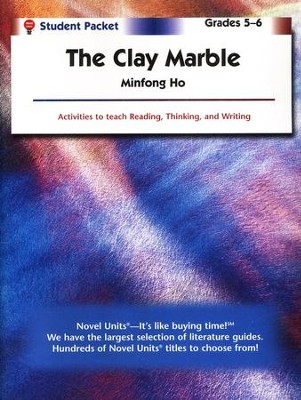 The Clay Marble, Novel Units Student Packet, Grades 5-6   -     By: Minfong Ho