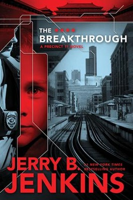 The Breakthrough, Precinct 11 Series #3    -     By: Jerry B. Jenkins